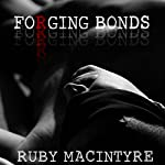 Forging Bonds: Bonds of Truth, Book 1 | Ruby MacIntyre