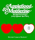 img - for By Junior League of Rochester Applehood and Motherpie (13th Edition) [Paperback] book / textbook / text book