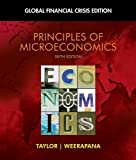 img - for By John B. Taylor, Akila Weerapana: Principles of Microeconomics: Global Financial Crisis Edition (with Global Economic Crisis GEC Resource Center Printed Access Card) Sixth (6th) Edition book / textbook / text book
