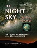 img - for The Night Sky, Updated and Expanded Edition: Soul and Cosmos: The Physics and Metaphysics of the Stars and Planets book / textbook / text book