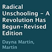 Radical Unschooling: A Revolution Has Begun | [Dayna Martin]