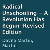 Radical Unschooling: A Revolution Has Begun | [Dayna Martin]