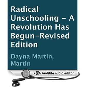Radical Unschooling: A Revolution Has Begun (Unabridged)