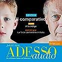 ADESSO audio - Il comparativo. 7/2014: Italienisch lernen Audio - Der Komparativ Hörbuch von  div. Gesprochen von:  div.