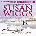 Snowfall at Willow Lake: The Lakeshore Chronicles Audiobook by Susan Wiggs Narrated by Joyce Bean