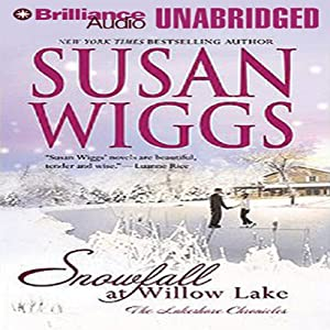 Snowfall at Willow Lake: The Lakeshore Chronicles | [Susan Wiggs]