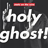 Static On The Wire - Holy Ghost