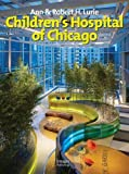 img - for Ann & Robert H. Lurie: Childrens Hospital book / textbook / text book