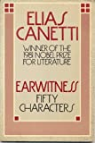 Earwitness: Fifty Characters (0374518920) by Canetti, Elias