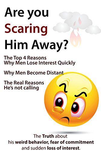 Brian Keephimattracted - Are You Scaring Him Away? The Top 4 Reasons Why Men Lose Interest Quickly, Why Men Become Distant, The Real Reasons He's Not Calling (The Truth about his ... sudden loss of interest) (English Edition)