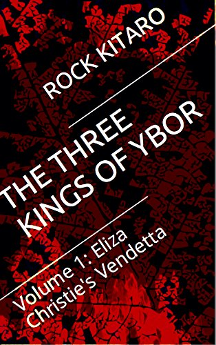 The Three Kings of Ybor: Volume 1: Eliza Christie's Vendetta