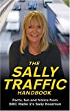 Sally Boazman The Sally Traffic Handbook: Facts, Fun and Frolics from BBC Radio 2's Sally Boazman