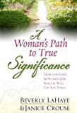 A Woman's Path to True Significance: How God Used the Women of the Bible and Will Use You Today (0736920129) by LaHaye, Beverly