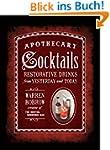 Apothecary Cocktails: Restorative Dri...