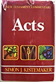 Acts (New Testament Commentary) (0801052904) by Kistemaker, Simon J.