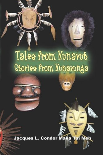 TALES FROM NUNAVUT, STORIES FROM NUNAVUNGA: Stories of Alaskan Native People