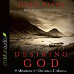 Desiring God: Meditations of A Christian Hedonist | John Piper