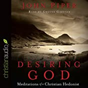 Desiring God: Meditations of A Christian Hedonist | [John Piper]