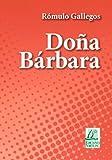 Doña Bárbara (Clásicos de la literatura) (Spanish Edition)