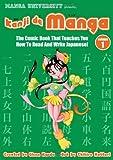 Kanji De Manga Volume 1: The Comic Book That Teaches You How To Read And Write Japanese! (Manga University Presents)
