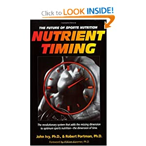 Nutrient Timing: The Future of Sports Nutrition John Ivy and Robert Portman