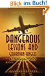 Dangerous Lessons and Guardian Angels...