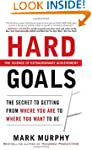 Hard Goals : The Secret to Getting fr...