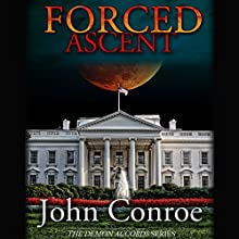 Forced Ascent: The Demon Accords, Book 7 (       UNABRIDGED) by John Conroe Narrated by James Patrick Cronin