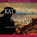 Against the Wind: The Raines of Wind Canyon, Book 1 (       UNABRIDGED) by Kat Martin Narrated by Jack Garrett