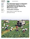 The Potential Impact of Changes in Immigration Policy on U.S. Agriculture and the Market for Hired Farm Labor: A Simulation Analysis (1477610685) by Zahniser, Steven