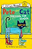 Pete the Cat: Too Cool for School: My First I Can Read