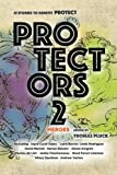 img - for Protectors 2: Heroes (Protectors Anthologies) (Volume 2) book / textbook / text book