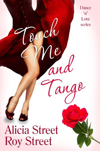 Touch Me And Tango (Dance 'n' Luv Series) by Roy Street