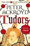 Peter Ackroyd Tudors: A History of England Volume II (History of England Vol 2)
