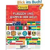 Chronik griffbereit: Flaggen und Wappen der Welt: Mit aktuellen Länderinformationen