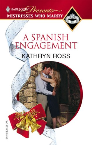 Image for A Spanish Engagement (Harlequin Presents Mistresses Who Marry)