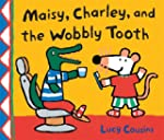 Maisy, Charley, and the Wobbly Tooth:...