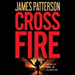 Cross Fire (       UNABRIDGED) by James Patterson Narrated by Andre Braugher, Jay O. Sanders