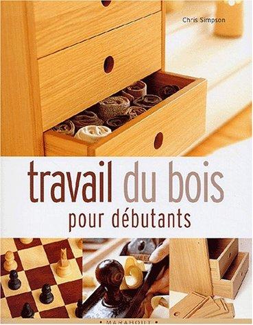 livre travail du bois pour d butants. Black Bedroom Furniture Sets. Home Design Ideas