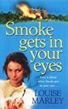 Smoke Gets in Your Eyes (1842230530) by Marley, Louise