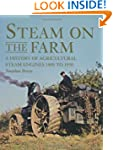 Steam on the Farm: A History of Agric...