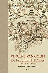 Vincent Van Gogh : Le brouillard d\'Arles, carnet retrouvé par Vincent van Gogh