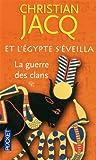 echange, troc Christian Jacq - Et l'Egypte s'éveilla, Tome 1 : La guerre des clans