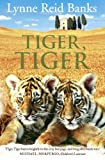 Tiger, Tiger (0007190425) by Lynne Reid Banks
