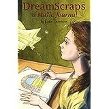 Dreamscraps a Magic Journal ~ Katie Thompson