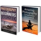 Photography For Beginners Box Set: 2 in 1 Photography For Beginners and Photography Composition 101  (photography composition, digital photography for ... digital photography composition Book 3) ~ Thomas Reed