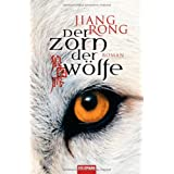 Der Zorn der Wlfe: Romanvon &#34;Jiang Rong&#34;