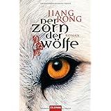 "Der Zorn der W�lfe: Romanvon ""Jiang Rong"""