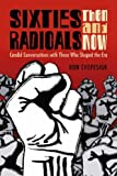 Sixties Radicals, Then and Now: Candid Conversations With Those Who Shaped the Era (0786437324) by Ron Chepesiuk