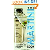 The Martini Book: The First, the Last, the Only True Cocktail